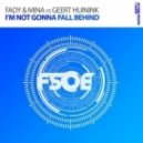 Fady & Mina vs. Geert Huinink - I\'m Not Gonna Fall Behind  (Original Mix)