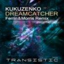Kukuzenko - Dreamcatcher  (Ferrin & Morris Remix)