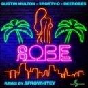 Dustin Hulton, Sporty-O & DeeRobes - SOBE  (Original Mix)