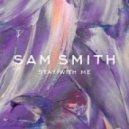 Sam Smith vs. Matisse & Sadko - Riot Stay With Me (Tony Helou Mashup) (Mashup)