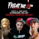 Conrank vs. Yheti feat Riff Raff - Signals From My Dolce (Conranks Friday The 13th Bootleg)