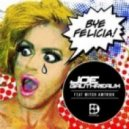 Joe Gauthreaux feat. Mitch Amtr@k - Bye Felicia! (Big Room Club Remix)