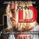John D - K Clap (DeeJay Shaolin Remix)