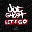 Joe Ghost feat. Kevin Acero - Let\'s Go (Original Mix)