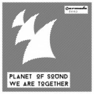 Planet Of Sound - We Are Together (Piemont Remix)