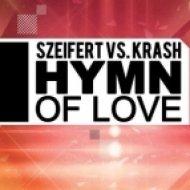 Szeifert vs. Krash - Hymn of Love (Extended)
