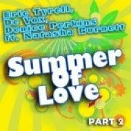 Eric Tyrell, De Vox, Denice Perkins, Natasha Burnett - Summer Of Love (Republic Avenue Deep Mix)