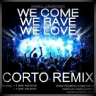 Axwell & Sebastian Ingrosso - We Come, We Rave, We Love (Corto Remix)