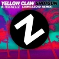 Yellow Claw - Shotgun ft. Rochelle (Zeke & Zoid Remix) (Zeke & Zoid Remix)