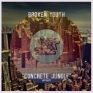 Broken Youth - Concrete Jungle (Original Mix)