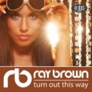 Ray Brown - Turn Out This Way (Original mix)