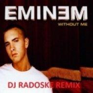 Eminem - Without Me (DJ Radoske 2014 Remix)