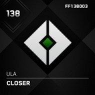 Ula - Closer (Original Mix)