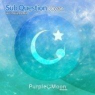Sub Question - Ocean (Plutian Remix)
