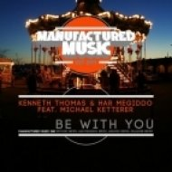 Kenneth Thomas & Har Megiddo Feat. Michael Ketterer - Be With You (Killgore Remix)