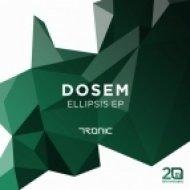 Dosem - Ellipsis (Original Mix)