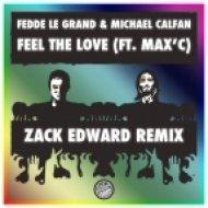 Fedde Le Grand & Michael Calfan ft. Max\'C - Feel The Love (Zack Edward Remix)
