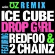 Ice Cube feat. Redfoo & 2 Chainz - Drop Girl (ƱZ Remix)