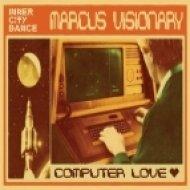 Marcus Visonary - Computer Love (Original mix)