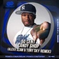 50 Cent - Candy Shop (Alexx Slam & Tony Sky Remix) (Alexx Slam & Tony Sky Remix)