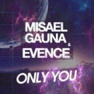 Misael Gauna & Evence - Only You (Original mix)
