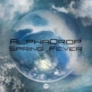 Alpha Drop - Spring Fever (Original mix)