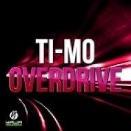 Ti-Mo - Overdrive (Club Mix)