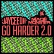JayCeeOh & Made Monster - Go Harder 2.0 (Original Mix)