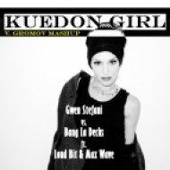 Gwen Stefani vs Bang La Decks ft Loud Bit & Max Wave - Kuedon Girl (V.Gromov Mashup)