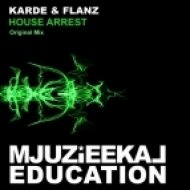 Karde & Flanz - House Arrest (Original Mix)