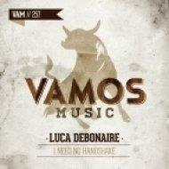 Luca Debonaire - I Need No Handshake (Club Mix)