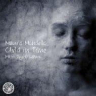 Mauro Mondello - Child In Time (Mass Digital Remix)