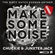 Chuckie ft. Junxterjack - Make Some Noise (Afro Bros Bootleg)