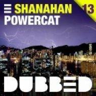 Shanahan - Powercat (Original Mix)