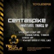 Centaspike - Fearing Fear (VIP)