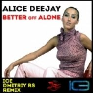 Alice Deejay - Better Off Alone (Ice & Dmitriy Rs Remix) (Ice & Dmitriy Rs Remix)