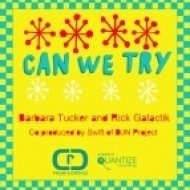 Barbara Tucker, Rick Galactik - Can We Try (Lilac Jeans Vocal Mix)