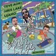 Steve Aoki, Chris Lake & Tujamo - Boneless (Anill Trap Remix)
