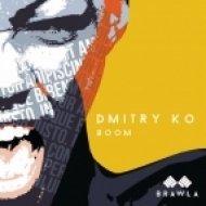 Dmitry KO - Boom (Original Mix)