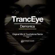 TrancEye - Demonica (Touchstone Remix)
