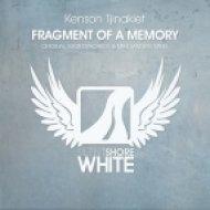 Kenson Tjinakiet - Fragment Of A Memory (Original Mix)