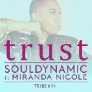 Souldynamic, Miranda Nicole - Trust (Mix 1)
