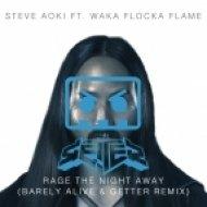 Steve Aoki ft. Waka Flocka Flame - Rage The Night Away (Barely Alive & Getter Remix)