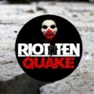 Riot Ten - Quake (Original mix)