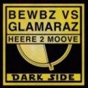 Bewbz, Glamaraz - Heere 2 Moove (Original Mix)