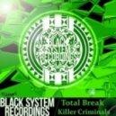 Total Break - Killer Criminals (Original mix)