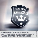 Dirkie Coetzee & Misja Helsloot - We Are Trance (Original Mix)