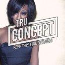 Beverley Knight - Keep The Fire Burning (TRU Concept Remix)