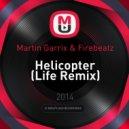 Martin Garrix & Firebeatz - Helicopter (Life Remix)