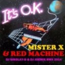 Mister X & Red Machine - It\'s O.K (DJ Nikolay-D & DJ Joemix RMX 2014)
